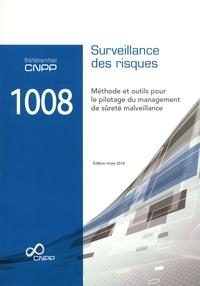 Stéphane Rio - Référentiel CNPP 1008 Surveillance des risques - Approche, méthode et outils pour le pilotage du management des risques de sûreté malveillance.