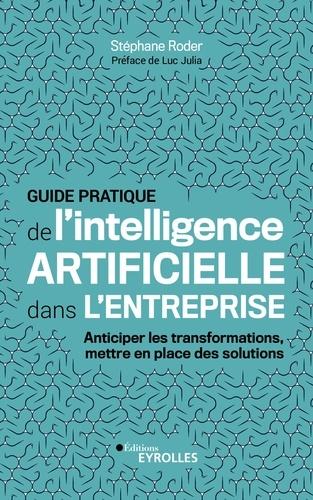 Guide pratique de l'intelligence artificielle dans l'entreprise - 9782212094664 - 15,99 €