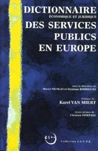 Stéphane Rodrigues et Muriel Nicolas - Dictionnaire économique et juridique des services publics en Europe.