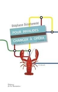 Stéphane Ronchewski - Pour invalides, changer à opéra.