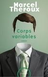 Stéphane Roques et Marcel Theroux - Feux croisés  : Corps variables.