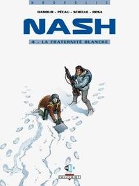 Stéphane Rosa et Pierre Schelle - Nash Tome 4 : La fraternité blanche.