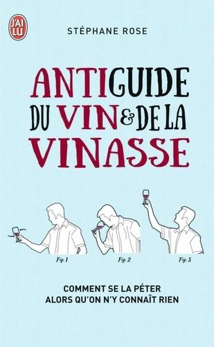Antiguide du vin et de la vinasse. Comment se la péter alors qu'on n'y connaît rien