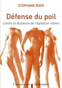 Stéphane Rose - Défense du poil - Contre la dictature de l'épilation intime.