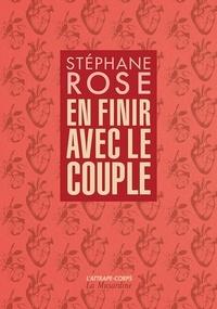 Stéphane Rose - En finir avec le couple.