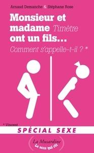 Stéphane Rose et Arnaud Demanche - Monsieur et madame ont un fils... - Spécial sexe.