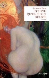Stéphane Rose - Pourvu qu'elle soit rousse.
