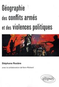 Stéphane Rosière - Géographie des conflits armés et des violences politiques.