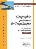 Stéphane Rosière - Géographie politique & Géopolitique - Une grammaire de l'espace politique.