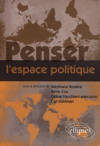 Stéphane Rosière et Kevin R. Cox - Penser l'espace politique.