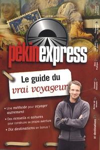 Stéphane Rotenberg et Jérôme Bourgine - Pékin express - Le guide du vrai voyageur.