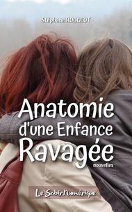 Stéphane Rougeot - Anatomie d'une Enfance Ravagée.
