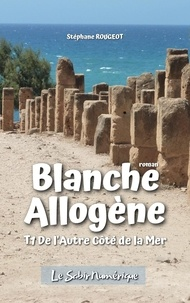 Stéphane ROUGEOT - BLANCHE ALLOGÈNE.