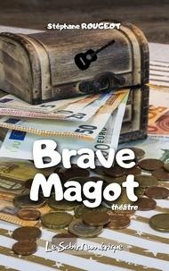 Stéphane Rougeot - Brave Magot.
