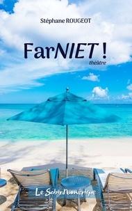 Stéphane Rougeot - FarNIET !.