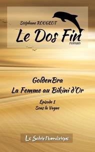 Stéphane Rougeot - GoldenBra, La Femme au Bikini d'Or, Ep1 : Sous la Vague.