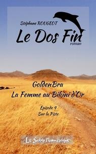 Stéphane Rougeot - GoldenBra, La Femme au Bikini d'Or, Ep4 : Sur La Piste.