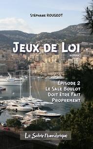 Stéphane Rougeot - Jeu de Loi - Episode 2.