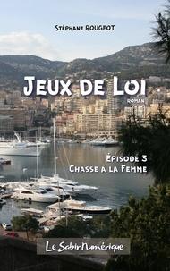 Stéphane Rougeot - Jeu de Loi - Episode 3.