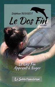 Stéphane Rougeot - Le Dos Fin Apprend à Nager.