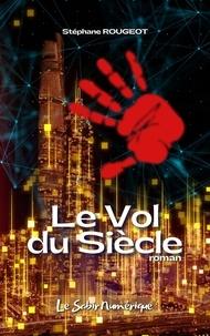 Stéphane Rougeot - Le Vol du Siècle.