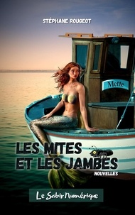 Stéphane Rougeot - Les Mites et les Jambes.
