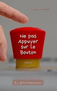 Stéphane Rougeot - Ne Pas Appuyer Sur Le Bouton.