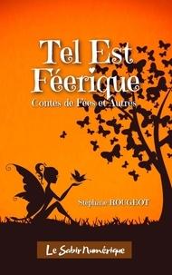 Stéphane Rougeot - Tel est Féerique.