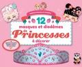 Stéphane Rousseau et  Candybird - 12 masques et diadèmes de Princesses à décorer.