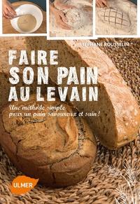 Faire son pain au levain - Une méthode simple pour un pain savoureux et sain!.pdf