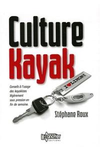 Stéphane Roux - Culture Kayak - Conseils à l'usage des kayakistes légèrement sous pression en fin de semaine.