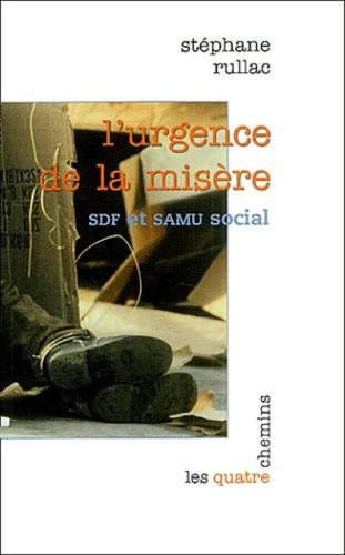 Stéphane Rullac - L'urgence de la misère - SDF et SAMU social.