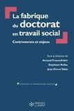 Stéphane Rullac et Jean-Pierre Tabin - La fabrique du doctorat en travail social - Controverses et enjeux.
