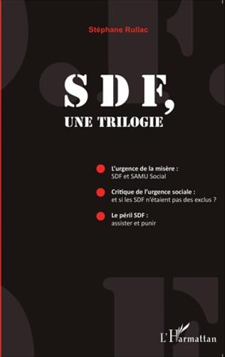Le péril SDF. Assister et punir - Stéphane Rullac