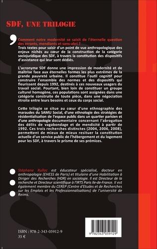 SDF, une trilogie. L'urgence de la misère : SDF et SAMU Social ; Critique de l'urgence sociale : et si les SDF n'étaient pas des exclus ? Le péril SDF : assister et punir