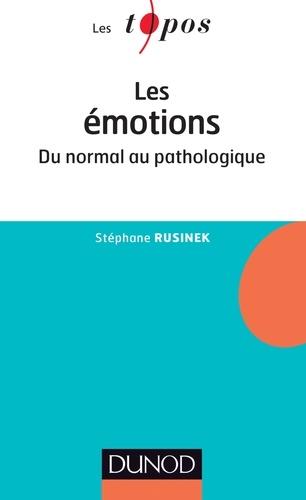 Stéphane Rusinek - Les émotions - Du normal au pathologique.