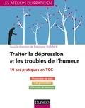 Stéphane Rusinek - Traiter la dépression et les troubles de l'humeur - 10 cas pratiques.