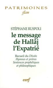 Stéphane Ruspoli - Le message de Hallâj l'Expatrié.