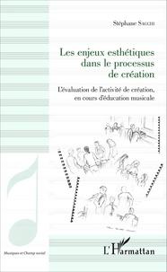 Stéphane Sacchi - Les enjeux esthétiques dans le processus de création - L'évaluation de l'activité de création, en cours d'éducation musicale.