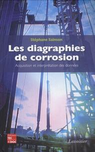 Les diagraphies de corrosion- Acquisition et interprétation des données - Stéphane Sainson pdf epub