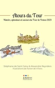 Stéphane Saint de Salvy et Alexandre Reynders - Atours du Tour - Histoire, splendeurs et saveurs du Tour de France 2021.