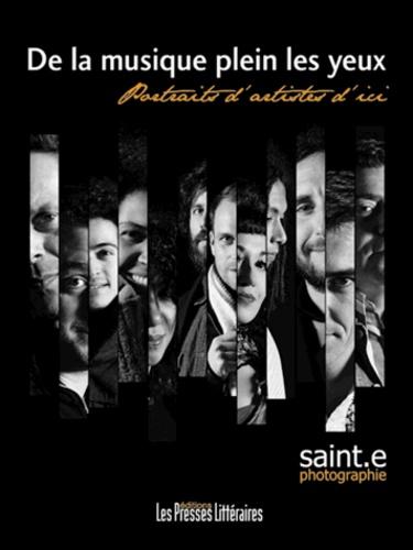 Stéphane Saint-E - De la musique plein les yeux.