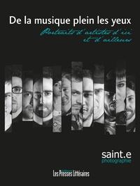 Stéphane Saint-E - De la musique plein les yeux - Portraits d'artistes d'ici et d'ailleurs.