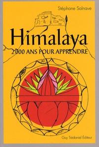 Stéphane Salnave - Himalaya - Deux mille ans pour apprendre.
