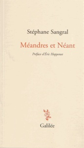 Stéphane Sangral - Méandres et néant.