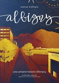 Stéphane Santini - Albigny - Une certaine histoire d'Annecy.