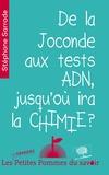 Stéphane Sarrade - De la Joconde aux tests ADN, jusqu'où ira la chimie ?.
