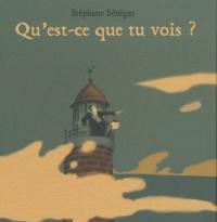 Stéphane Sénégas - Qu'est-ce-que tu vois ?.