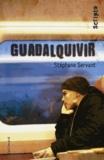 Stéphane Servant - Guadalquivir.