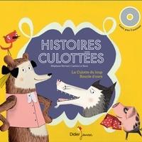 Stéphane Servant et Laëtitia Le Saux - Histoires culottées - La culotte du loup ; Boucle d'ours.
